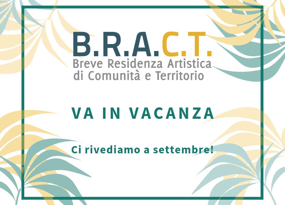 B.R.A.C.T. va in vacanza e torna a settembre!