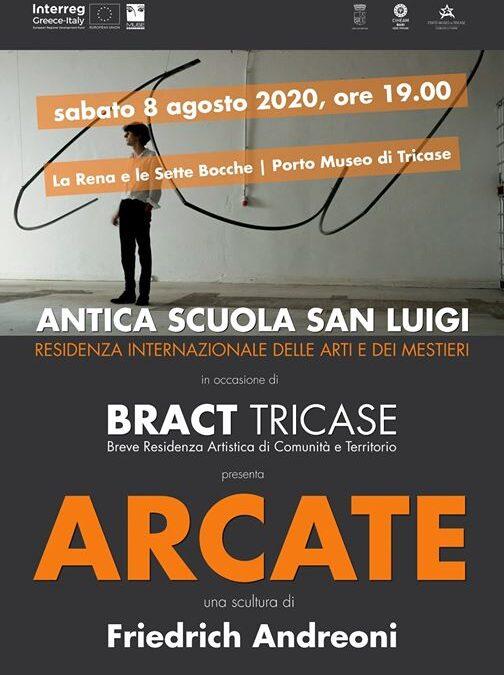 """""""Arcate"""" di Friedrich Andreoni è la prima opera di BRACT Tricase"""